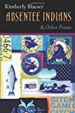 Absentee Indians and Other Poems (American Indian Studies)