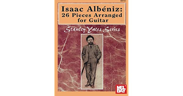 Amazon.com: Mel Bay Isaac Albeniz: 26 Pieces Arranged for ...