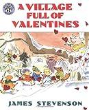 A Village Full of Valentines, James Stevenson, 0688158390