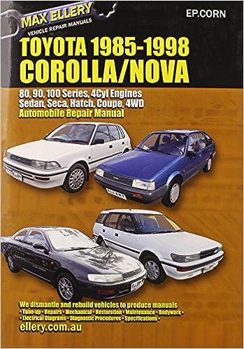 Toyota corollanova 1985 98 auto repair manual sedan seca hatch toyota corollanova 1985 98 auto repair manual sedan seca hatch all engines inc 16 val tohc max ellery 9780646120805 amazon books fandeluxe Choice Image