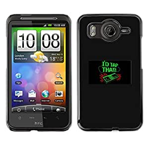 MOBMART Slim Sleek Hard Back Case Cover Armor Shell FOR HTC G10 - I'D Tap That - Funny - Video Game