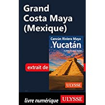 Grand Costa Maya (Mexique) (French Edition)