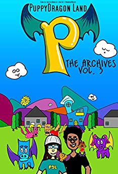 PuppyDragon Land: The Archives Volume 3: Fantastical Short Stories From PuppyDragon Land by [Sky, Jera, Weaver, Brandon]
