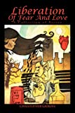 Liberation of Fear and Love, Christopher Gaskins, 1469186942