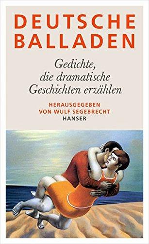 Deutsche Balladen: Gedichte, die dramatische Geschichten erzählen