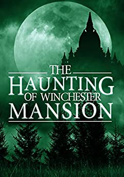 The Haunting of Winchester Mansion: Book 0 by [Clarke, Alexandria]