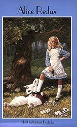 Alice Redux: New Stories of Alice, Lewis and Wonderland