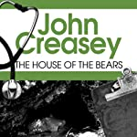 The House of the Bears: Dr Palfrey Series, Book 8 | John Creasey