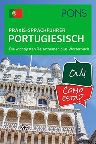 PONS Praxis-Sprachführer Portugiesisch: Die wichtigsten Reisethemen plus Wörterbuch