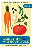 Gardening Without Work, Ruth Stout, 1626549532
