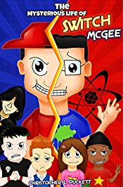 The Mysterious Life of Switch McGee (The Switch McGee Series Book 1)