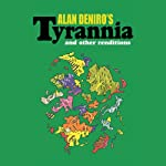 Tyrannia and Other Renditions | Alan DeNiro