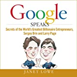 Google Speaks: Secrets of the World's Greatest