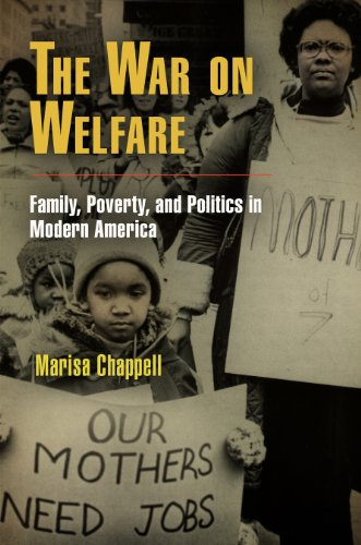 The War on Welfare: Family, Poverty, and Politics in Modern America (Politics and Culture in Modern America)