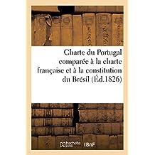 Charte Du Portugal Comparée À La Charte Française Et À La Constitution Du Brésil