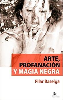 Descargar E Torrent Arte, Profanación Y Magia Negra Novelas PDF
