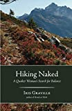 Hiking Naked: A Quaker Woman's Search for Balance
