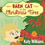 Barn Cat in the Christmas Tree | Katy Williams