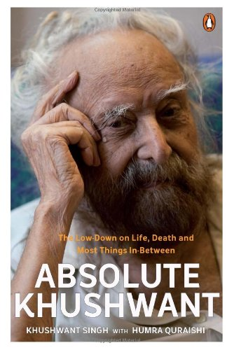 Absolute Khushwant: The Low-Down on Life, Death and Most Things In-Between ebook