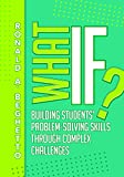 #10: What If?: Building Students' Problem-Solving Skills Through Complex Challenges