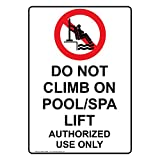 ComplianceSigns Vertical Vinyl ADA Do Not Climb On Pool/Spa Lift Authorized Use Only Labels, 5 x 3.50 in. with English Text and Symbols, White, pack of 4