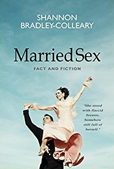 Married Sex: Fact and Fiction by [Bradley-Colleary, Shannon]