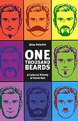 One Thousand Beards: A Cultural History of Facial Hair