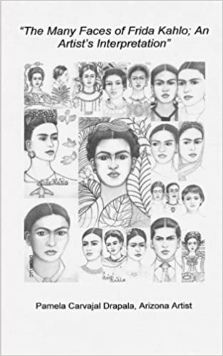 the many faces of frida kahlo an artists interpretation 20 pencil drawings with artists commentary