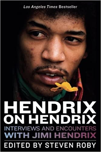 Hendrix on Hendrix: Interviews and Encounters with Jimi Hendrix (Musicians in Their Own Words)
