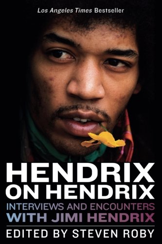 Hendrix on Hendrix: Interviews and Encounters with Jimi Hendrix (Musicians in Their Own Words) pdf epub