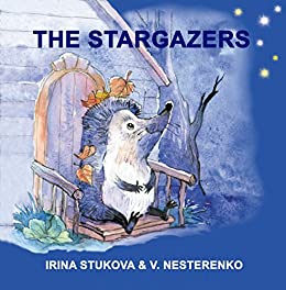 The Stargazers: Two Happy Fairy Tales for Children Age 2-6 (Feel-Good Bedtime Stories Book 5)