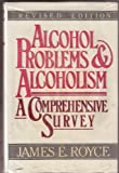 Alcohol Problems and Alcoholism : A Comprehensive Survey, Royce, James E., 0029275415