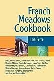 French Meadows Cookbook, Julia Ferre, 0918860628