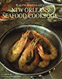 Ralph Brennan's New Orleans Seafood Cookbook