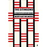 The Eitingons: A Twentieth-Century Story by Mary-Kay Wilmers (2009-11-05)