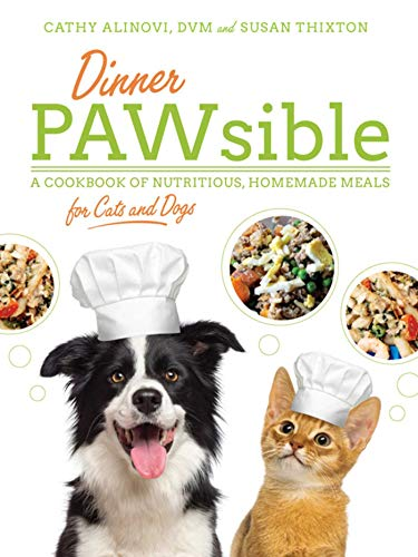 Canned Foods Recipes - Dinner PAWsible: A Cookbook of Nutritious, Homemade Meals for Cats and Dogs