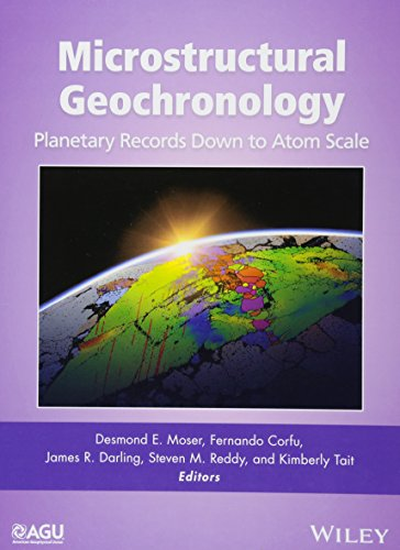 Microstructural Geochronology: Planetary Records Down to Atom Scale (Geophysical Monograph - Planetary Bearing