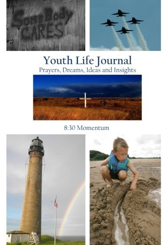 Youth Life Journal: Prayers, Dreams, Ideas and Insights PDF