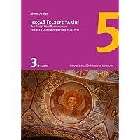İlkçağ Felsefe Tarihi 5: Plotinos, Yeni Platonculuk ve Erken Dönem Hıristiyan Felsefesi