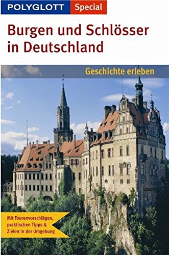 Burgen Und Schlosser In Deutschland Polyglott Special Geschichte