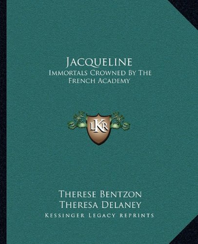 Read Online Jacqueline: Immortals Crowned By The French Academy ebook