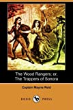 The Wood Rangers; or, the Trappers of Sonora, Mayne Reid, 1409932842