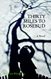 Thirty Miles to Rosebud, Henning, Barbara, 1935402250