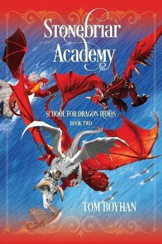 Stonebriar Academy: School for Dragon Riders - Book Two pdf