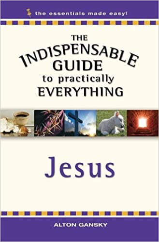 Indispensable Guide to Practically Everything: Jesus