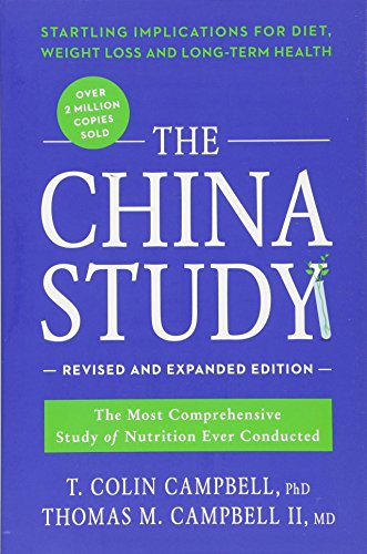 The China Study: Revised and Expanded Edition: The Most Comprehensive Study of Nutrition Ever Conducted and the Startling Implications for Diet, Weight Loss, and Long-Term - Aurora Outlet Stores In