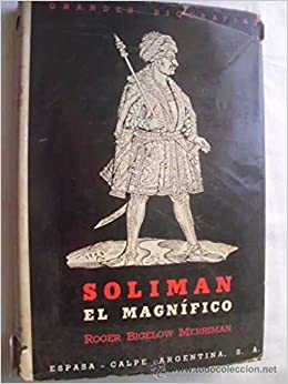 SOLIMAN EL MAGNIFICO. 1520 - 1566: Amazon.es: Roger Bigelow Merriman: Libros