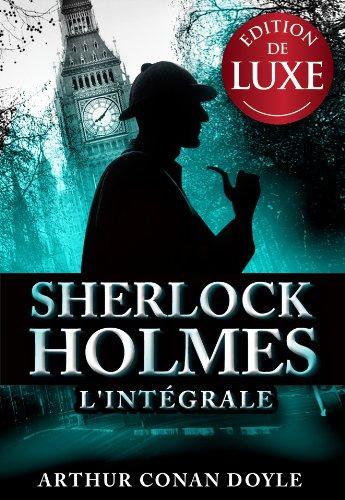 TOUTES LES AVENTURES DE SHERLOCK HOLMES (annoté / Illustré) (French Edition)
