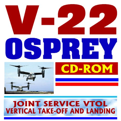 "Read Online V-22 Osprey Joint Service Vertical Take-off and Landing (VTOL) Aircraft, MV-22 ""Thunder Chickens"" Deployment to Iraq (CD-ROM) ebook"