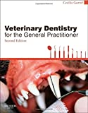 Veterinary Dentistry for the General Practitioner, 2e